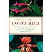 A Field Guide to Plants of Costa Rica by Margaret B. Gargiullo