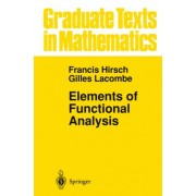 Elements of Functional Analysis: v. 192 by Francis Hirsch