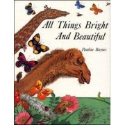 All Things Bright and Beautiful by C.F. Alexander