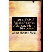 Isms, Fads & Fakes by Jasper Newton Field