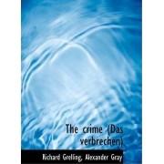The Crime (Das Verbrechen) by Richard Grelling