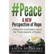 #Peace - A New Perspective of Hope: A Beautiful Compilation about the Three Aspects of Peace