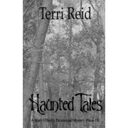 Haunted Tales - A Mary O'Reilly Paranormal Mystery (Book Fifteen) by Terri Reid