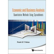Economic And Business Analysis: Quantitative Methods Using Spreadsheets by Frank S. T. Hsiao