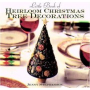 Little Book of Heirloom Christmas Tree Decorations by Jenny Stephenson