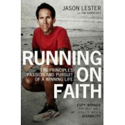 Running on Faith:The Principles, Passion, and Pursuit of a Winning Life by Jason Lester