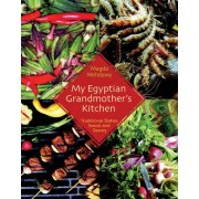 My Egyptian Grandmother's Kitchen by Magda Mehdawy