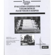 Evaluation Findings for Taylor Devices Fluid Viscous Damper by Highway Innovative Technology Evaluation Center