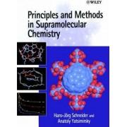 Principles and Methods in Supramolecular Chemistry by Hans-Jorg Schneider