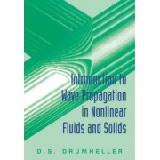 Introduction to Wave Propagation in Nonlinear Fluids and Solids by D.S. Drumheller