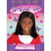 Speak Up by Stephanie Perry Moore