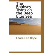 The Bobbsey Twins on the Deep Blue Sea by Laura Lee Hope