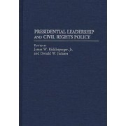 Presidential Leadership and Civil Rights Policy by James W. Riddlesperger