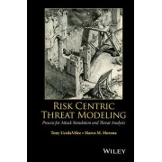 Risk Centric Threat Modeling by Marco M. Morana