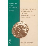 Introduction to the New Testament: History, Culture and Religion of the Hellenistic Age v. 1 by Helmut Koester