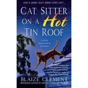 Cat Sitter on a Hot Tin Roof by Blaize Clement