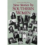 New Stories by Southern Women by Mary Ellis Gibson