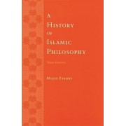 A History of Islamic Philosophy by Majid Fakhry
