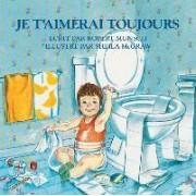 Je T'Aimerai Toujours by Robert Munsch