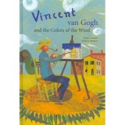 Vincent Van Gogh and the Colors of the Wind by Chiara Lossani