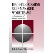 High-Performing Self-Managed Work Teams by Dale E. Yeatts
