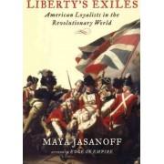 Liberty's Exiles by Maya Jasanoff
