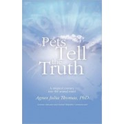 Pets Tell the Truth by Agnes Julia Thomas