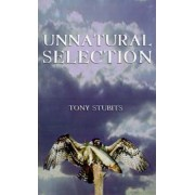 Unnatural Selection by Tony Stubits