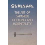 Sukiyaki - The Art of Japanese Cooking and Hospitality by Fumiko