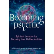 Becoming Psychic by Stephen Kierulff
