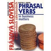 Frázová slovesa v obchodních záležitostech (Phrasal Verbs in business matters)(Austin F. Greer; Zuzana Vanišová)