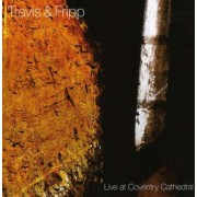 Travis & Fripp - Live At Coventry.. (0633367774422) (1 CD)