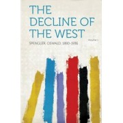 The Decline of the West Volume 1 by Spengler Oswald 1880-1936