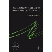 Telecare Technologies and the Transformation of Healthcare by Nelly Oudshoorn