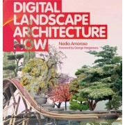 Digital Landscape Architecture Now by Nadia Amoroso