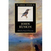 The Cambridge Companion to John Ruskin by Francis O'Gorman