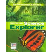 Prentice Hall Science Explorer Environmental Science Student Edition Third Edition 2005 by Marylin Lisowski