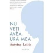 Nu veti avea ura mea - Antoine Leiris