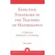 Effective Strategies in the Teaching of Mathematics by Velta Clarke