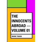 The Innocents Abroad - Volume 01
