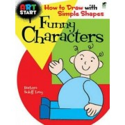 Art Start Funny Characters by Barbara Soloff-Levy