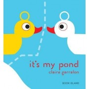 It's My Pond by Claire Garralon