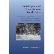Catastrophe and Contention in Rural China by Ralph A. Thaxton