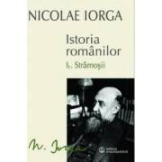 Istoria Romanilor vol.1 I+II Stramosii - Nicolae Iorga
