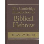 The Cambridge Introduction to Biblical Hebrew Hardback with CD-ROM by Brian L. Webster