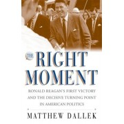 The Right Moment by Mathew Dallek