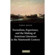 Formalism, Experience and the Making of American Literature in the Nineteenth-century by Theo Davis
