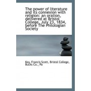 The Power of Literature and Its Connexion with Religion by Key Francis Scott