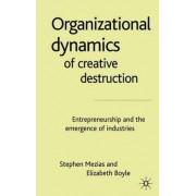 The Organizational Dynamics of Creative Destruction by Stephen Mezias