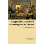 The Eighteenth-century Novel and Contemporary Social Issues by Professor Stuart Sim